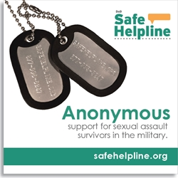 "Safe Helpline Square Web Banner - ""Anonymous"" website banner anonymous support for service members sexual assault, military sexual support help web banner"