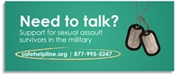 "Safe Helpline Rectangular Web Banner - ""Need to talk"" safe helpline links, website banner for sexual assault help, sexual assault resource link, sexual assault military, service member sexual assault resource help"