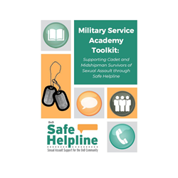 Military Service Academy Toolkit sexual assault information packet for military bases, dod sexual assault information toolkit, military sexual assault survivor help toolkit for bases, talking points for sexual assault, sample social media posts for sexual assault help safe helpline military bases